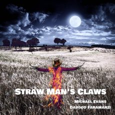 Michael Evans & Davood Faramarzi – Straw Man's Claws (Original Song) 2020